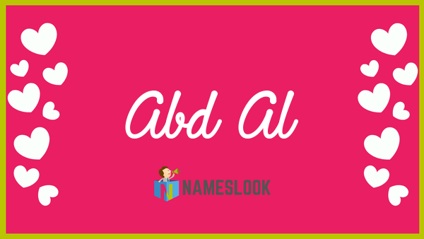 Abd Al Meaning Pronunciation Origin And Numerology