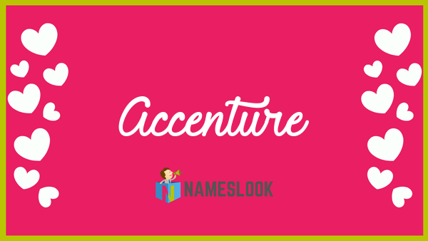 Accenture Meaning, Pronunciation, Origin and Numerology