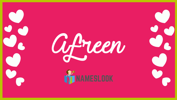 Afreen Meaning Pronunciation Origin And Numerology Nameslook
