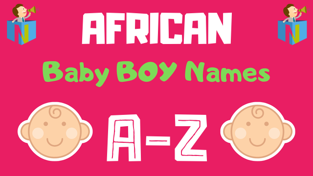 African Baby Boy Names | 700+ Names Available - NamesLook