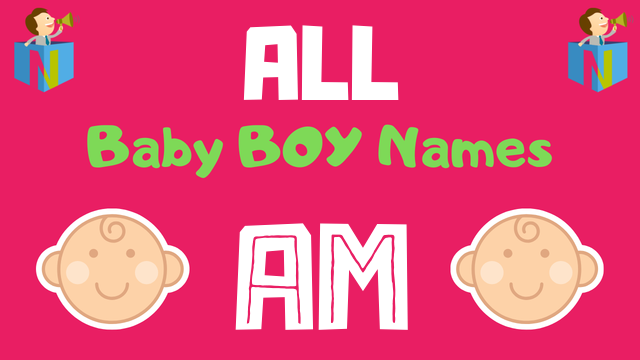 Baby Boy names starting with Am - NamesLook