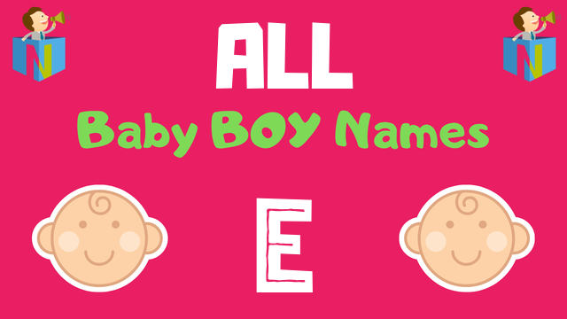 Baby Boy names starting with E - NamesLook