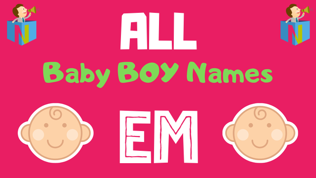Baby Boy names starting with 'Em' - NamesLook