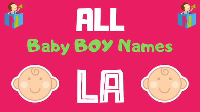 Baby Boy names starting with La - NamesLook