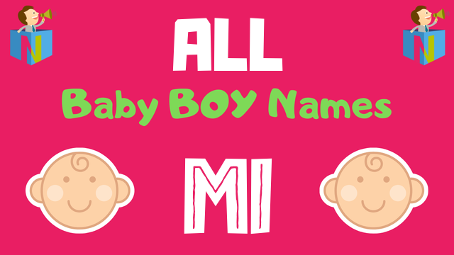 Baby Boy names starting with Mi - NamesLook