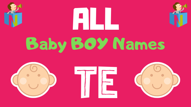 Baby Boy names starting with 'Te' - NamesLook