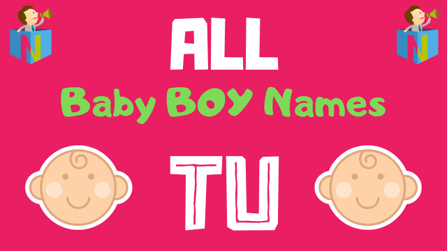 Baby Boy names starting with Tu - NamesLook