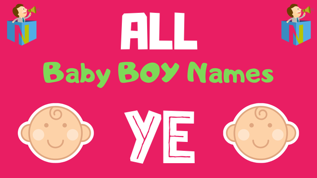 Baby Boy names starting with 'Ye' - NamesLook