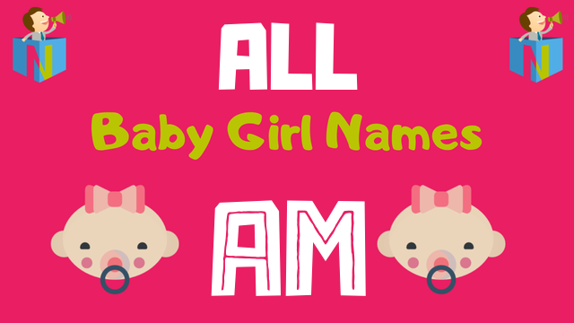Baby Girl names starting with Am - NamesLook