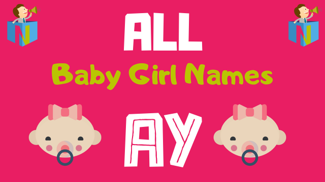 Baby Girl names starting with 'Ay' - NamesLook