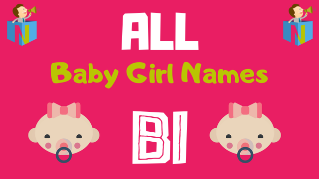 Baby Girl names starting with Bi - NamesLook