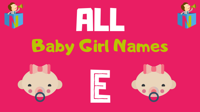 Baby Girl names starting with 'E' - NamesLook