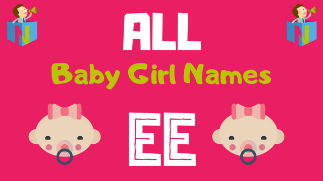 Baby Girl names starting with 'Ee' - NamesLook