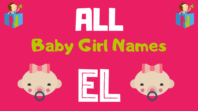 Baby Girl names starting with 'El' - NamesLook