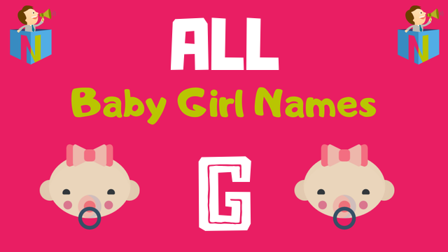 Baby Girl names starting with G - NamesLook