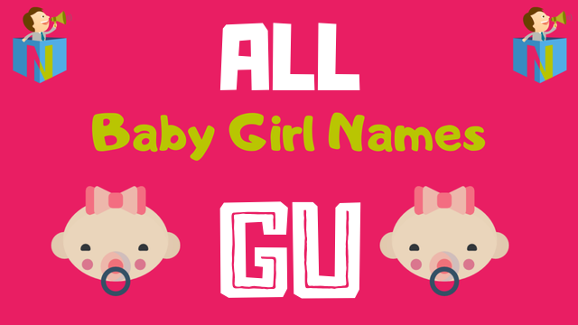 Baby Girl names starting with Gu - NamesLook