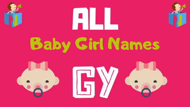 Baby Girl names starting with Gy - NamesLook