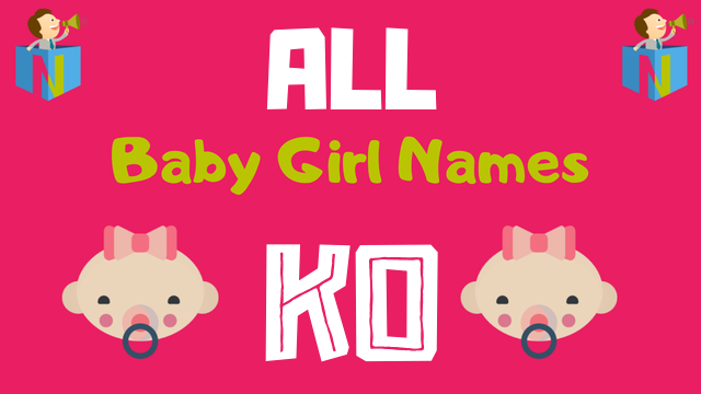 Baby Girl names starting with 'Ko' - NamesLook