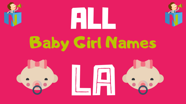 Baby Girl names starting with La - NamesLook