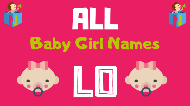 Baby Girl names starting with Lo - NamesLook