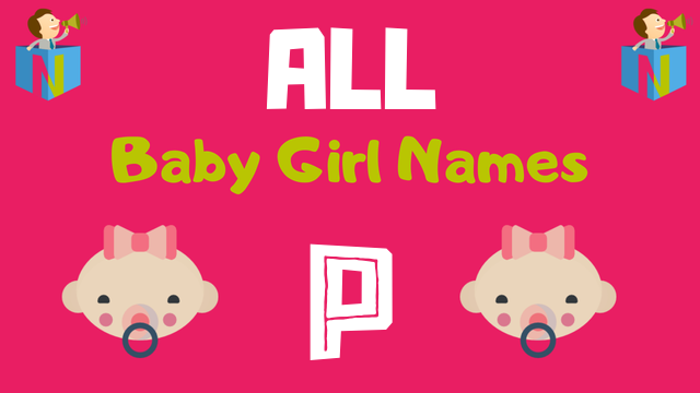 Baby Girl names starting with P - NamesLook