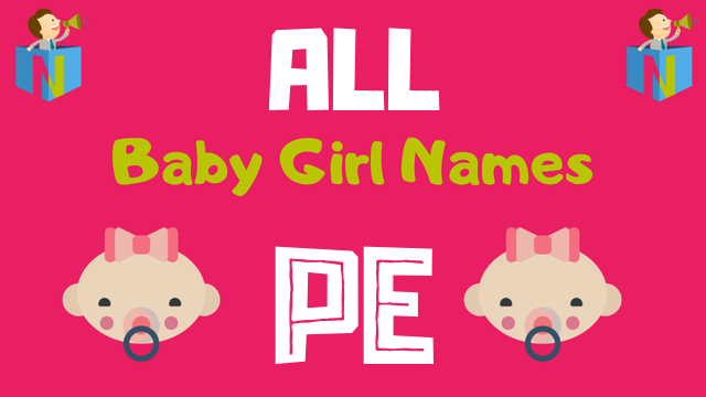 Baby Girl names starting with Pe - NamesLook