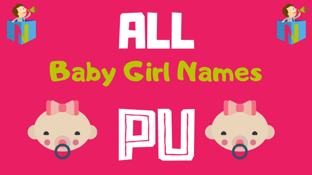 Baby Girl names starting with 'Pu' - NamesLook