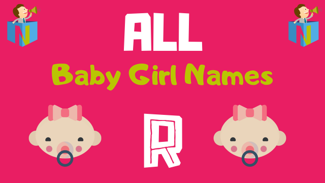 Baby Girl names starting with R - NamesLook