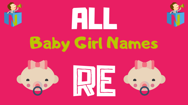 Baby Girl names starting with Re - NamesLook