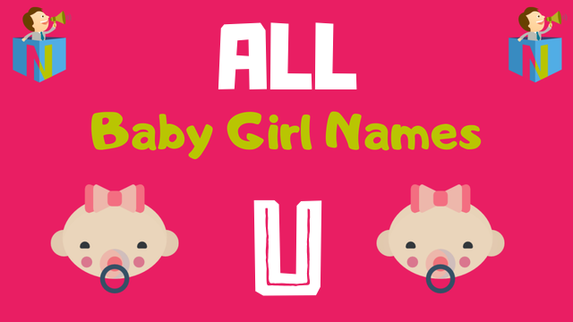 Baby Girl names starting with U - NamesLook