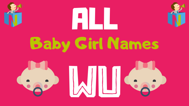 Baby Girl names starting with Wu - NamesLook