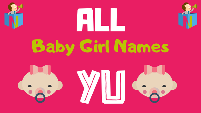 Baby Girl names starting with 'Yu' - NamesLook