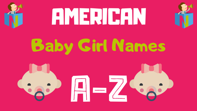 American Baby Girl Names | 3300+ Names Available - NamesLook