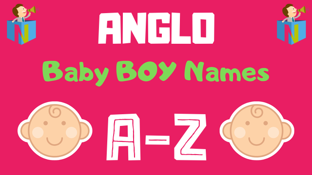 Anglo Baby Boy Names | 1100+ Names Available - NamesLook