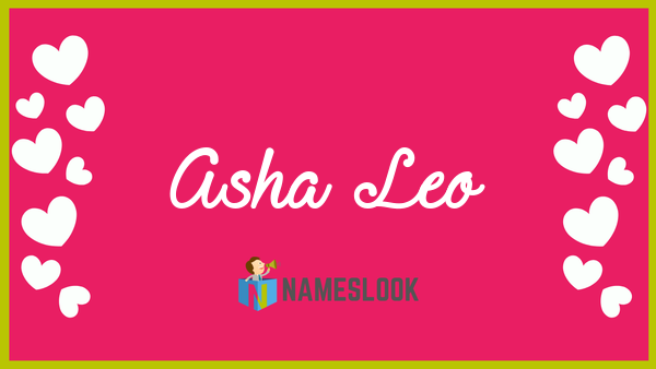 Asha Leo Meaning, Pronunciation, Origin and Numerology
