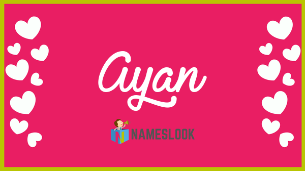 Ayan Meaning, Pronunciation, Origin and Numerology - NamesLook
