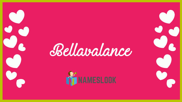 Bellavalance Meaning Pronunciation Origin And Numerology Nameslook