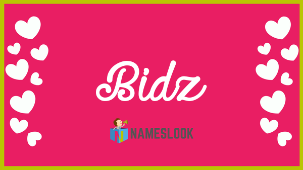 Bidz Meaning Pronunciation Origin And Numerology Nameslook