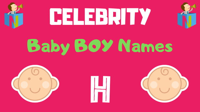 Celebrity Baby Boy names starting with H - NamesLook