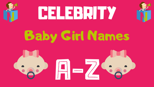 Celebrity Baby Girl Names | 100+ Names Available - NamesLook