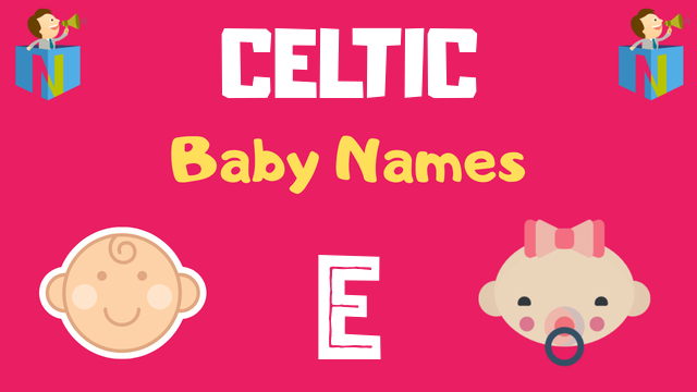 Celtic Baby names starting with E - NamesLook