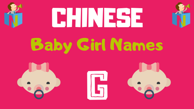 Chinese Baby Girl names starting with G - NamesLook