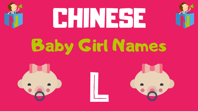 Chinese Baby Girl names starting with L - NamesLook