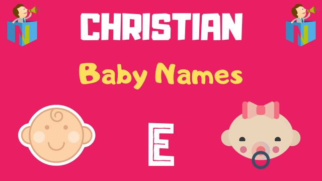 Christian Baby names starting with 'E' - NamesLook