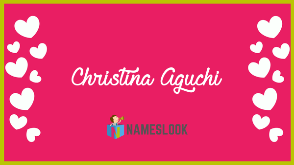 Christina Aguchi Meaning Pronunciation Origin And Numerology Nameslook