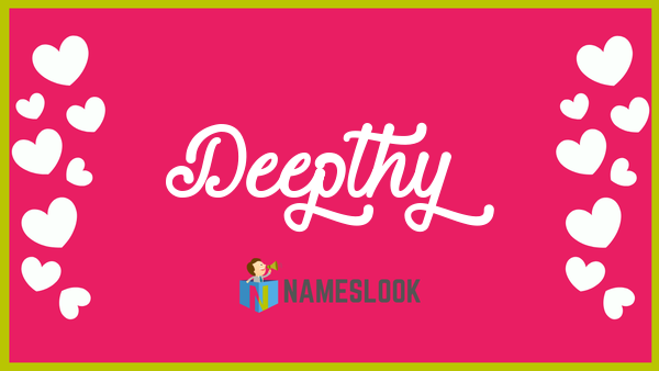 Deepthy Meaning Pronunciation Origin And Numerology Nameslook