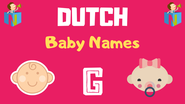 Dutch Baby names starting with G - NamesLook