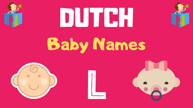 Dutch Baby names starting with L - NamesLook
