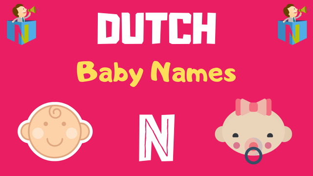 Dutch Baby names starting with N - NamesLook