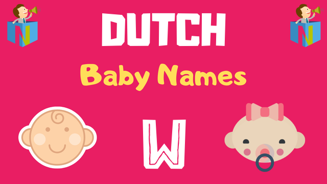 Dutch Baby names starting with W - NamesLook